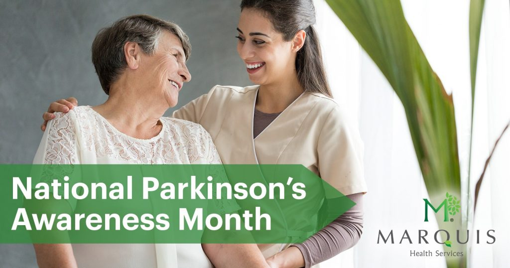 April Is National Parkinson S Awareness Month Marquis