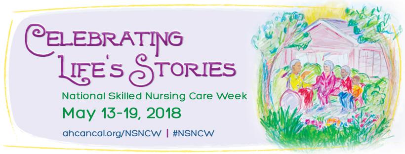celebrating national skilled nursing care week nsncw may 13 19