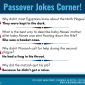 Some Passover Jokes to Lift Your Spirits!