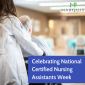 Celebrating National Certified Nursing Assistants Week – June 13th-June 19th